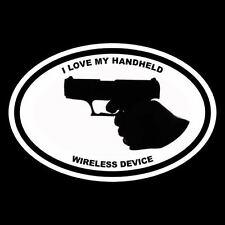 "New ""I LOVE MY HANDHELD WIRELESS DEVICE"" gun rights DECAL sticker NRA Molon Labe"