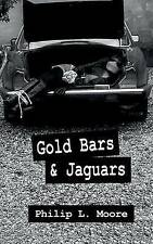 NEW Gold Bars and Jaguars by Philip L Moore