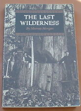 The Last Wilderness by Murray Morgan (1978, Paperback)