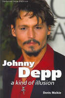 """""""VERY GOOD"""" Johnny Depp: A Kind of Illusion, Meikle, Denis, Book"""