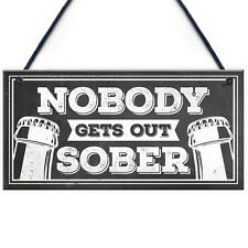 Man Cave Hanging Plaque Home Bar Pub Sign Nobody Gets out Sober Funny Gifts