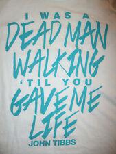JOHN TIBBS DEAD MAN WALKING T SHIRT Christian Music Concert You Gave Me Life LXL