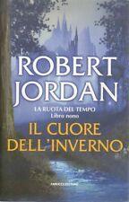 IL CUORE DELL'INVERNO. La Ruota del Tempo vol. 9 di R. Jordan ed. Fanucci