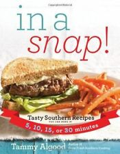In a Snap!: Tasty Southern Recipes You Can Make in 5, 10, 15, or 30 Minutes [Pap