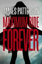 Maximum Ride Forever: (Maximum Ride 9) by Patterson, James 0099567490 The Cheap