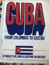 Cuba : From Columbus to Castro Williams & McSweeney