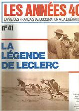 LES ANNEES 40 N°41 LA LEGENDE DE LECLERC - BIR-HACKEIM / DJIBOUTI / MADAGASCAR