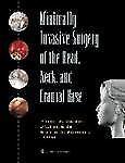 Minimally Invasive Surgery of the Head, Neck & Cranial