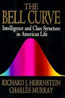 The Bell Curve : Intelligence and Class Structure in American Life