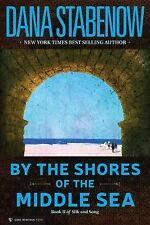 By the Shores of the Middle Sea : Silk and Song 2 bk. 2 by Dana Stabenow...