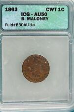 1863 ICG AU50 B. MALONEY FLUD#630AU-1a CWT CENT!!!! #A1251