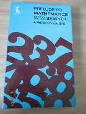 Prelude to mathematics W W Sawyer1961
