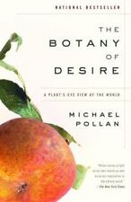 The Botany of Desire A Plant's-Eye View of the World paperback by Michael Pollan