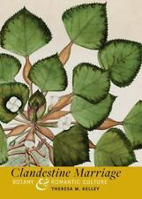 Clandestine Marriage: Botany and Romantic Culture, Kelley, Theresa M., Good Book