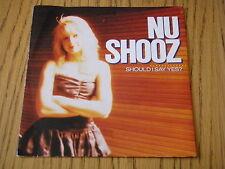 "NU SHOOZ - SHOULD I SAY YES    7"" VINYL PS"