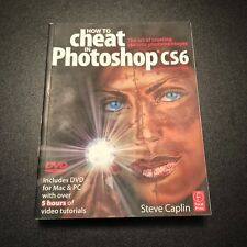 How to Cheat in Photoshop CS6 : The Art of Creating Realistic Photomontages...