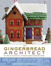 The Gingerbread Architect: Recipes and Blueprints for Twelve Classic A-ExLibrary