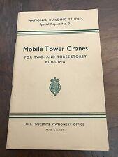 mobile tower cranes .national building studies report 31 . 1960