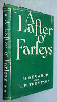 A LAFTER O' FARLEYS IN T' DIALECTS O' LAKELAND 1760-1945 *SIGNED M DENWOOD*.1ST