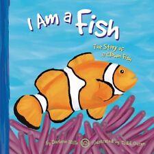 I Am a Fish: The Life of a Clown Fish (I Live in t