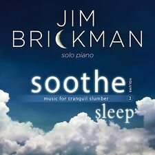 JIM BRICKMAN Soothe, Vol 2 Sleep Music for Tranquil Slumber NEW CD - AUTOGRAPHED