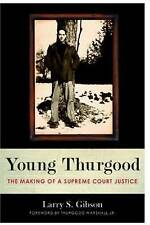 NEW Young Thurgood: The Making of a Supreme Court Justice by Larry S. Gibson