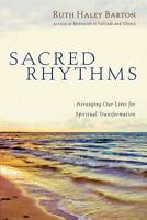 Sacred Rhythms: Arranging Our Lives for Spiritual Transformation (Hardback or Ca