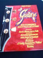 GUITARE (LA) TECHNIQUES-STYLES -STARS - LIVRE MANUEL ET GUIDE COMPLET 1986 - L45