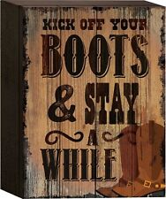 "KICK OFF YOUR BOOTS & STAY A WHILE Wood Box Sign, 6"" x 8"", by P. Graham Dunn"