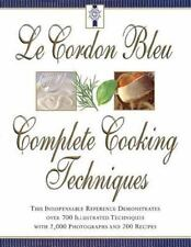 Le Cordon Bleu's Complete Cooking Techniques by Jeni Wright