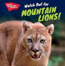 Watch Out for Mountain Lions! (Wild Backyard Animals)-ExLibrary