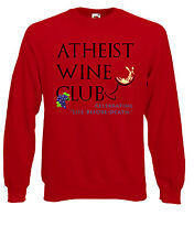 Athiest Wine Club Party Hangover YOLO Funny Jumper Sweatshirt Sweats Top AB30