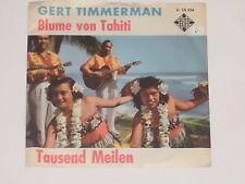 """GERD TIMMERMAN -Blume von Tahiti- 7"""" 45"""