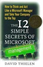 The 12 Simple Secrets of Microsoft Management : How to Think and Act Like a...