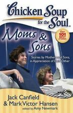 Chicken Soup for the Soul: Moms & Sons: Stories by Mothers and Sons