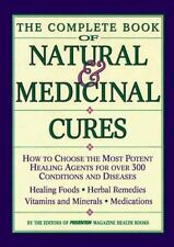 The Complete Book of Natural and Medicinal Cures : How to Choose the Most Poten…