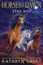 Horses of the Dawn #2: Star Rise: By Lasky, Kathryn