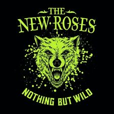 NEW ROSES THE - Nothing But Wild