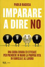 Paolo Ragusa:imparare a dire no ed.BUR NUOVO sconto 50% A22