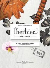 L'herbier globe-trotteur 100 plantes extraordinaires du monde + Carnet botanique