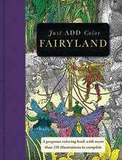 Just Add Color Fairyland by Carlton Publishing Group