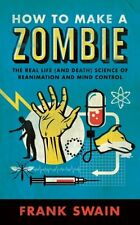 How to Make a Zombie: The Real Life (and Death) Sc