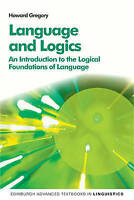 Language and Logics: An Introduction to the Logical Foundations of Language...