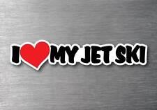 I Love My Jet Ski sticker quality 7 year water & fade proof vinyl laptop car