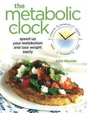 NEW The Metabolic Clock: Speed Up Your Metabolism and Lose Weight Easily
