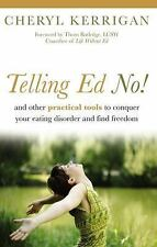 Telling Ed No!: And Other Practical Tools to Conquer Your Eating Disorder and...