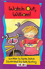 Watch Out William (Solos), Hilton, Nette | Paperback Book | Acceptable | 9781903