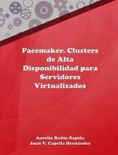 Pacemaker. Clusters de Alta Disponibilidad para Servidores Virtualizados by...