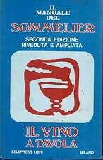 IL MANUALE DEL SOMMELIER 2°ed. IL VINO A TAVOLA ed. selepress MI 1976