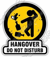 "Hangover Do Not Disturb Drink Party Funny Car Bumper Vinyl Sticker Decal 4""X5"""